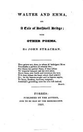 Walter and Emma: Or, A Tale of Bothwell Bridge; with Other Poems