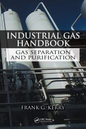 Industrial Gas Handbook: Gas Separation and Purification