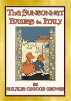 THE SUNBONNET BABIES IN ITALY   Sisters Molly and May explore Italy with their parents PDF