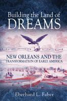 Building the Land of Dreams PDF