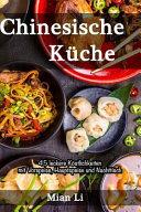 Chinesische K  che   45 Leckere K  stlichkeiten PDF