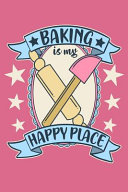 Baking is My Happy Place