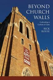 Beoynd Church Walls: Cultivating a Culture of Care