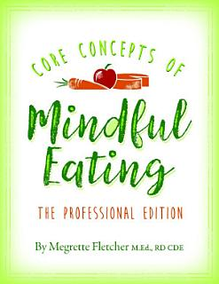 The Core Concepts of Mindful Eating  Professional Edition Book