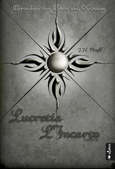 Chroniken von Chaos und Ordnung  Band 4  Lucretia L   Incarto PDF