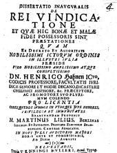 Dissertatio inavgvralis de rei vindicatione et quae hic bonae et malae fidei possessoris sint praestantiones