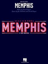 Memphis (Songbook): Piano/Vocal Selections (Melody in the Piano Part)