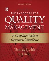 The Handbook for Quality Management, Second Edition: A Complete Guide to Operational Excellence, Edition 2