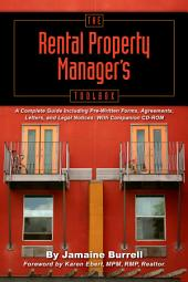 The Rental Property Manager's Toolbox: A Complete Guide Including Pre-written Forms, Agreements, Letters, and Legal Notices : with Companion CD-ROM