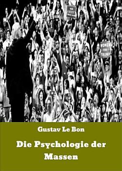 Die Psychologie der Massen PDF