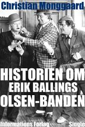 Historien om Erik Ballings Olsen – banden