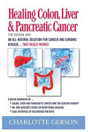 Healing Colon  Liver and Pancreas Cancer the Gerson Way