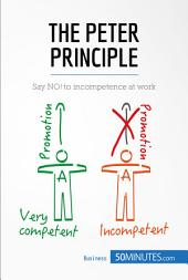 The Peter Principle: Say NO! to incompetence at work