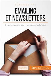 Emailing et newsletters: Toutes les clés pour une communication performante