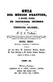 Guia del médico practico, o resumen general de patologia interna y de terapéutica aplicadas: Volumen 9
