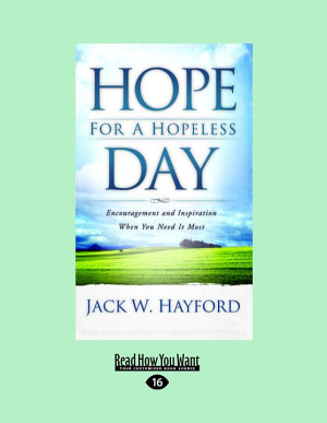 Hope for a Hopeless Day  Encouragement and Inspiration When You Need It Most  Large Print 16pt