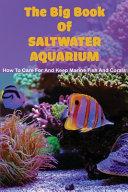 The Big Book Of Saltwater Aquarium