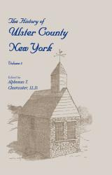 The History of Ulster County, New York, VOLUME 2 ONLY