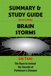Summary & Study Guide - Brain Storms: The Race to Unlock the Secrets of Parkinson's Disease