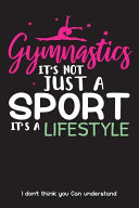 Gymnastics It's Not Just a Sport It's a Lifestyle