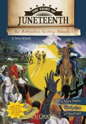 You Choose: The Story of Juneteenth: An Interactive History Adventure