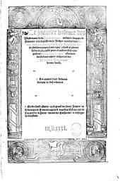 Le premier (-tiers) volume des illustrations de la Gaulle Belgique, antiquitez du pays de Haynnau, et de la grand cite de Belges: a present dicte Bauay ... Et deplusieurs princes ... et aultres choses singulieres et dignes de memoire, aduenues durant leurs regnes, iusques au duc Philippes de Bourgongne, dernier decede. Les aultres trois volumes sortiront de bref a lumiere