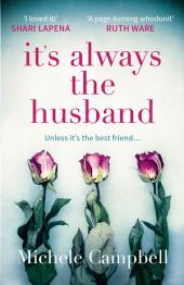 It's Always the Husband: the Sunday Times bestselling thriller for fans of THE MARRIAGE PACT