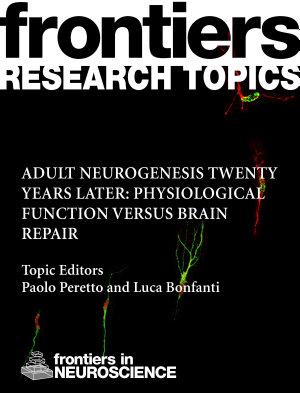 Adult neurogenesis twenty years later: physiological function versus brain repair
