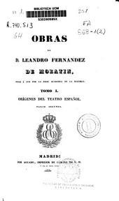Obras de D. Leandro Fernández de Moratín: dadas á luz por la Real Academia de la Historia. Orígenes del teatro español, Volumen 1,Parte 2