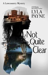 Not Quite Clear (a Lowcountry Mystery)