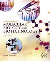Calculations for Molecular Biology and Biotechnology: Edition 3