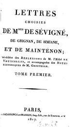 Lettres choisies de Mmes de Sévigné, de Grignan, de Simiane et de Maintenon: Lettres choisies de Mme. de Sévigné : No. 1 - 38, Volume1