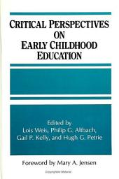 Critical Perspectives on Early Childhood Education