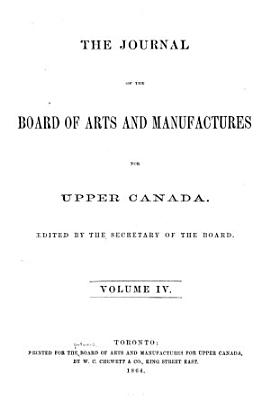 The Journal of the Board of Arts and Manufactures for Upper Canada PDF