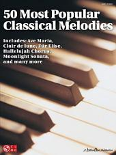 50 Most Popular Classical Melodies (Songbook)
