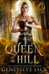 Queen of the Hill: Knight Games Book 3 (Paranormal Romance Series)