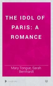 The Idol of Paris: a romance