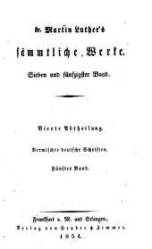 Dr. Martin Luther̓s sämmtliche Werke: Vermischte deutsche Schriften