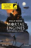 Mortal Engines   Der Gr  ne Sturm PDF