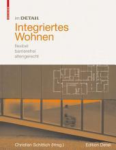 Integriertes Wohnen: flexibel, barrierefrei, altengerecht