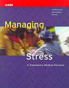 Managing Stress in Emergency Medical Services Book