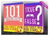 The Fault in our Stars - 101 Amazing Facts & True or False?: Fun Facts and Trivia Tidbits Quiz Game Books