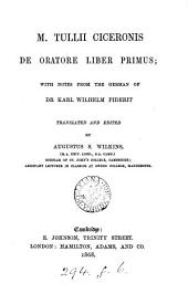 M. Tullii Ciceronis de oratore liber primus, with notes of K.W. Piderit tr. and ed. by A.S. Wilkins