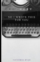 So I Wrote This for You Book