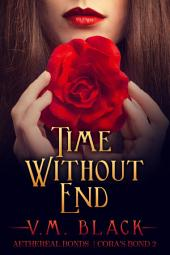 Time Without End: Cora's Bond Billionaire Vampire Romance #2