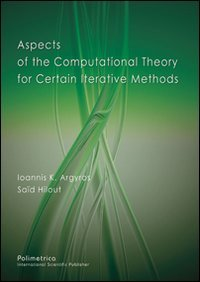Aspects of the Computational Theory for Certain Iterative Methods