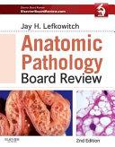 Anatomic Pathology Board Review