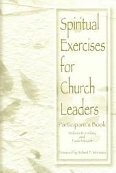 Spiritual Exercises for Church Leaders: Participant's Book