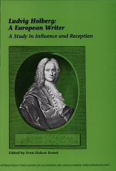 Ludvig Holberg--a European Writer: A Study in Influence and Reception