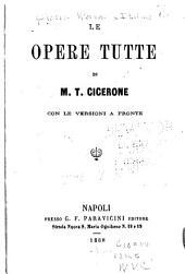 Le opere tutte di M.T. Cicerone: Con le versioni a fronte, Volume 7